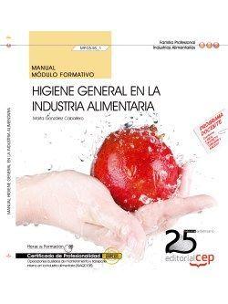 Manual. Higiene general en la industria alimentaria (MF0546_1). Certificados de profesionalidad. Operaciones auxiliares de mantenimiento y transporte interno en la industria alimentaria (INAQ0108)
