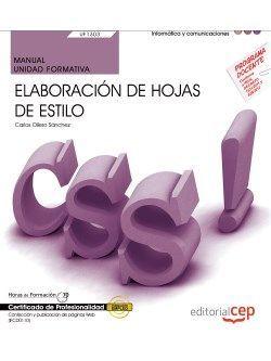 Manual. Elaboración de hojas de estilo (UF1303/MF0950_2). Certificados de profesionalidad. Confección y publicación de páginas Web (IFCD0110)