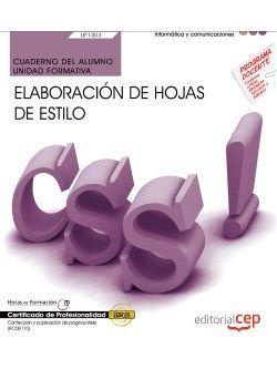 Cuaderno del alumno. Elaboración de hojas de estilo (UF1303/MF0950_2). Certificados de profesionalidad. Confección y publicación de páginas Web (IFCD0110)