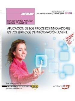 Cuaderno del alumno. Aplicación de los procesos innovadores en los servicios de información juvenil (UF1169). Certificados de profesionalidad. Información juvenil (SSCE0109)
