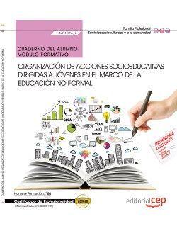 Cuaderno del alumno Organización de acciones socioeducativas dirigidas a jóvenes en el marco de la educación no formal (MF1876_3). Certificados de Profesionalidad. Información Juvenil (SSCE0109)
