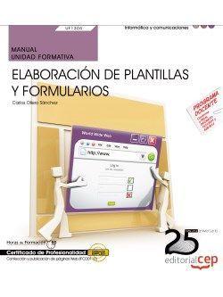 Manual. Elaboración de plantillas y formularios (UF1304/MF0950_2). Certificados de profesionalidad. Confección y publicación de páginas Web (IFCD0110)