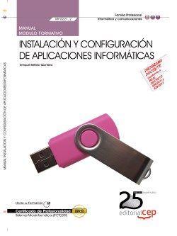 Manual. Instalación y configuración de aplicaciones informáticas (MF0221_2). Certificados de Profesionalidad. Sistemas Microinformáticos (IFCT0209)