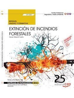 Manual. Extinción de incendios forestales (UF1266). Certificados de Profesionalidad. Control y Protección del Medio Natural (SEAG0309)