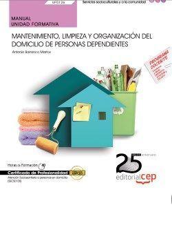 Manual. Mantenimiento, limpieza y organización del domicilio de personas dependientes (UF0126). Certificados de profesionalidad. Atención sociosanitaria a personas en domicilio (SSCS0108)