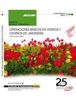 Manual. Operaciones básicas en viveros y centros de jardinería (MF0520_1). Certificados de profesionalidad. Actividades auxiliares en viveros, jardines y centros de jardinería (AGAO0108)