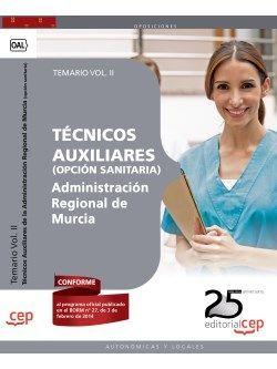 Técnicos Auxiliares de la Administración Regional de Murcia (opción sanitaria). Temario. Vol.II