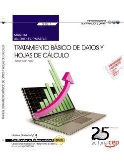Manual. Tratamiento básico de datos y hojas de cálculo (UF0511). Certificados de profesionalidad. Operaciones de grabación y tratamiento de datos y documentos (ADGG0508)
