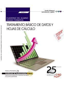 Cuaderno del alumno. Tratamiento básico de datos y hojas de cálculo (UF0511). Certificados de profesionalidad. Operaciones de grabación y tratamiento de datos y documentos (ADGG0508)