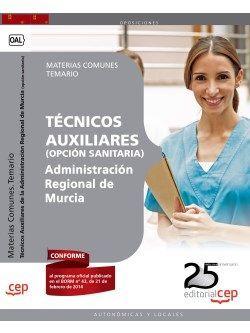 Técnicos Auxiliares de la Administración Regional de Murcia (opción sanitaria). Materias Comunes. Temario