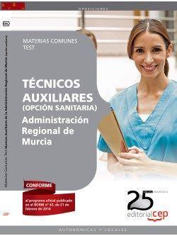 Técnicos Auxiliares de la Administración Regional de Murcia (opción sanitaria). Materias Comunes. Test