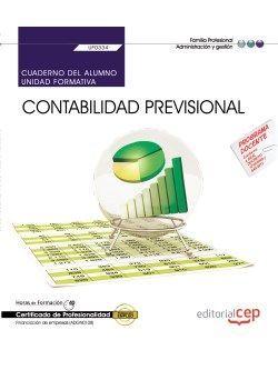 Cuaderno del alumno. Contabilidad previsional (UF0334).  Certificados de Profesionalidad. Financiación de empresas (ADGN0108)