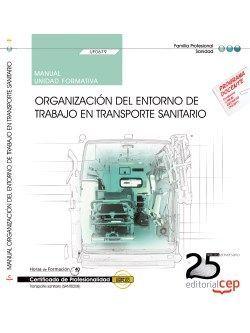 Manual. Organización del entorno de trabajo en transporte sanitario (UF0679). Certificados de profesionalidad. Transporte sanitario (SANT0208)