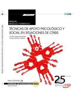 Manual. Técnicas de apoyo psicológico y social en situaciones de crisis (Transversal: MF0072_2). Certificados de profesionalidad