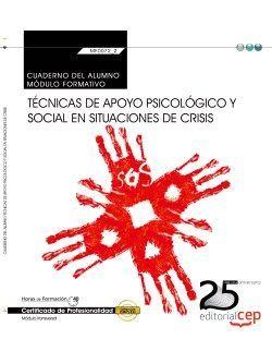 Cuaderno del alumno. Técnicas de apoyo psicológico y social en situaciones de crisis (Transversal: MF0072_2). Certificados de profesionalidad