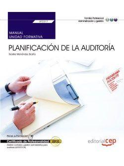 Manual. Planificación de la auditoria (UF0317). Certificados de profesionalidad. Gestión contable y gestión administrativa para auditoría (ADGD0108)