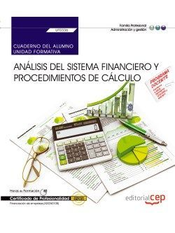 Cuaderno del alumno. Análisis del sistema financiero y procedimientos de cálculo (UF0336). Certificados de profesionalidad. Financiación de empresas (ADGN0108)
