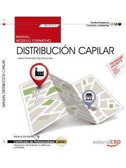 Manual. Distribución capilar (MF1012_3). Certificados de profesionalidad. Organización del transporte y la distribución (COML0209)