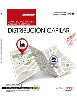 Cuaderno del alumno. Distribución capilar (MF1012_3). Certificados de profesionalidad. Organización del transporte y la distribución (COML0209)
