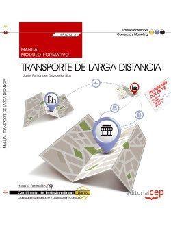 Manual. Transporte de larga distancia (MF1013_3). Certificados de profesionalidad. Organización del transporte y la distribución (COML0209)