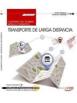 Cuaderno del alumno. Transporte de larga distancia (MF1013_3). Certificados de profesionalidad. Organización del transporte y la distribución (COML0209)