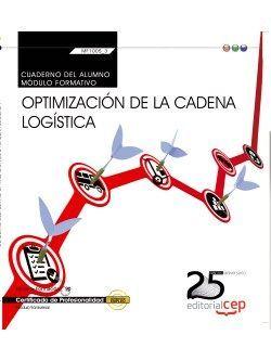 Cuaderno del alumno. Optimización de la cadena logística (Transversal: MF1005_3). Certificados de profesionalidad