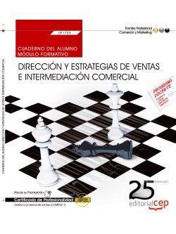 Cuaderno del alumno. Dirección y estrategias de ventas e intermediación comercial (UF1723). Certificados de Profesionalidad. Gestión comercial de ventas (COMT0411)