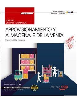Manual. Aprovisionamiento y almacenaje de la venta (UF0033). Certificados de profesionalidad. Actividades de venta (COMV0108)