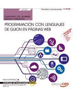 Cuaderno del alumno. Programación con lenguajes de guion en páginas web (UF1305). Certificados de profesionalidad. Confección y publicación de páginas Web (IFCD0110)