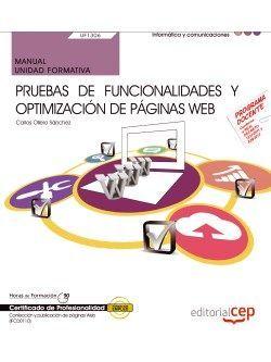Manual. Pruebas de funcionalidades y optimización de páginas web (UF1306). Certificados de profesionalidad. Confección y publicación de páginas Web (IFCD0110)