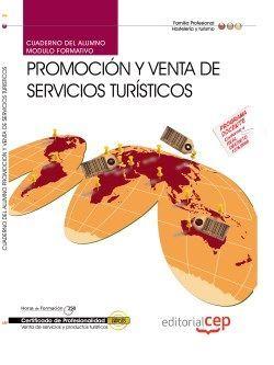 Cuaderno del alumno. Promoción y venta de servicios turísticos (MF0266_3). Certificados de profesionalidad. Venta de productos y servicios turísticos (HOTG0208)