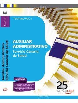 Auxiliar Administrativo del Servicio Canario de Salud. Temario Vol. I.