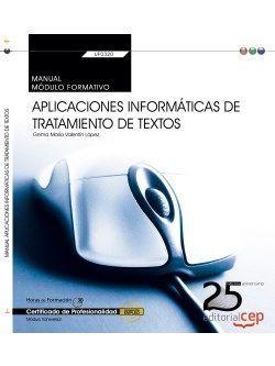 Manual. Aplicaciones informáticas de tratamiento de textos (Transversal: UF0320). Certificados de profesionalidad