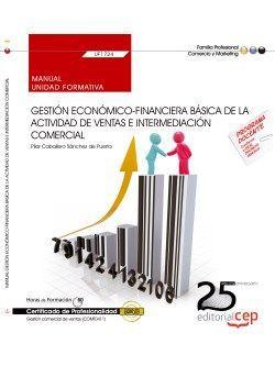 Manual. Gestión económico-financiera básica de la actividad de ventas e intermediación comercial (UF1724). Certificados de profesionalidad. Gestión comercial de ventas (COMT0411)