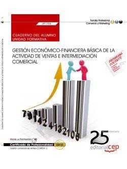 Cuaderno del alumno. Gestión económico-financiera básica de la actividad de ventas e intermediación comercial (UF1724). Certificados de profesionalidad. Gestión comercial de ventas (COMT0411)