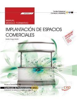 Manual. Implantación de Espacios Comerciales (MF0501_3). Certificados de profesionalidad. Implantación y animación de espacios comerciales (COMP0108)