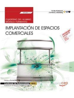 Cuaderno del alumno. Implantación de Espacios Comerciales (MF0501_3). Certificados de profesionalidad. Implantación y animación de espacios comerciales (COMP0108)