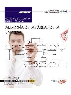 Cuaderno del alumno. Auditoría de las áreas de la empresa (UF0318). Certificados de profesionalidad. Gestión contable y gestión administrativa para auditoría (ADGD0108)