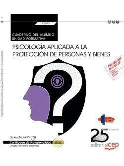 Cuaderno del alumno. Psicología aplicada a la protección de personas y bienes (Transversal: UF2673) . Certificados de profesionalidad