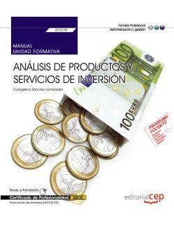 Manual. Análisis de productos y servicios de Inversión (UF0338). Certificados de profesionalidad. Financiación de empresas (ADGN0108)
