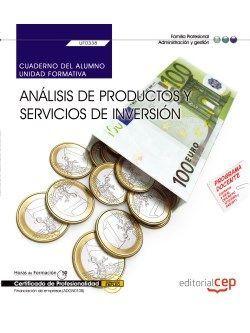 Cuaderno del alumno. Análisis de productos y servicios de Inversión (UF0338). Certificados de profesionalidad. Financiación de empresas (ADGN0108)