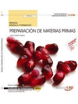 Manual. Preparación de materias primas (MF0543_1). Certificados de profesionalidad. Operaciones auxiliares de elaboración en la industria alimentaria (INAD0108)