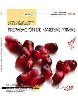 Cuaderno del alumno. Preparación de materias primas (MF0543_1). Certificados de profesionalidad. Operaciones auxiliares de elaboración en la industria alimentaria (INAD0108)