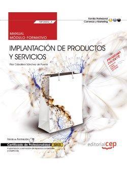 Manual. Implantación de productos y servicios (MF0502_3). Certificados de profesionalidad. Implantación y animación de espacios comerciales (COMP0108)