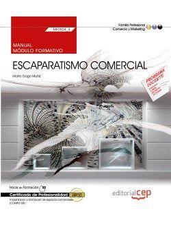 Manual. Escaparatismo comercial (MF0504_3). Certificados de profesionalidad. Implantación y animación de espacios comerciales (COMP0108)