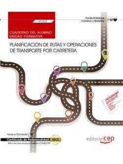 Cuaderno del alumno. Planificación de rutas y operaciones de transporte por carretera (UF0924). Certificados de profesionalidad. Tráfico de mercancías por carretera (COML0109)