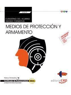 Cuaderno del alumno. Medios de protección y armamento (Transversal: UF2675). Certificados de profesionalidad
