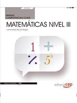 Manual. Competencia clave. Matemáticas Nivel III (FCOV12). Formación complementaria