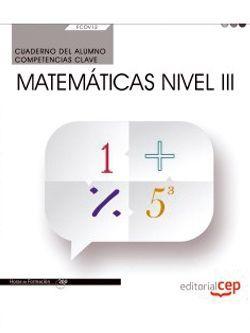 Cuaderno del alumno. Competencia clave. Matemáticas Nivel III (FCOV12). Formación complementaria