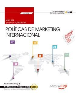 Manual. Políticas de marketing internacional (UF1782). Certificados de profesionalidad. Marketing y compraventa internacional (COMM0110)